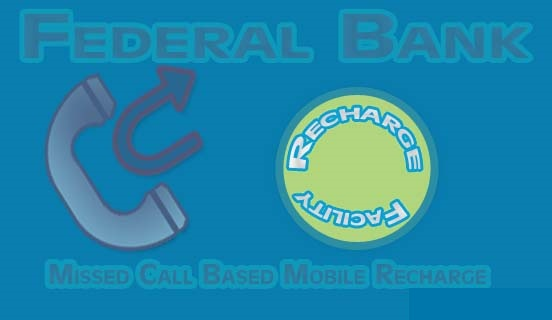 Federal Bank Missed Call Based Mobile Recharge Facility