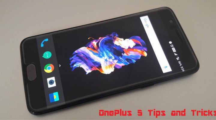 30+ OnePlus 5/3T Tips and Tricks