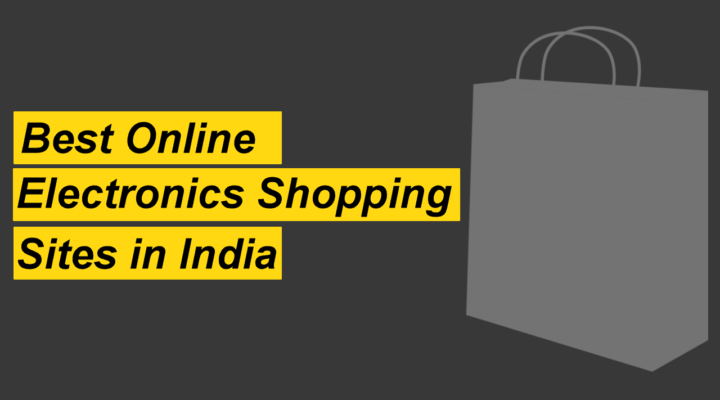 List of Top Online Electronics Shopping Sites in India