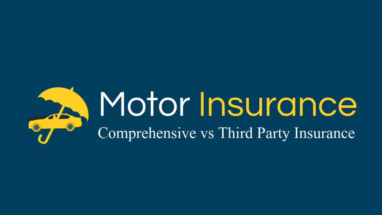 motor insurance- Comprehensive vs Third Party Insurance